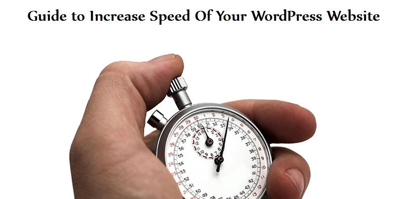 Guide to Increase Speed Of Your WordPress Website