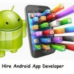 Hire Android App Developer To Develop Refreshingly Innovative Apps