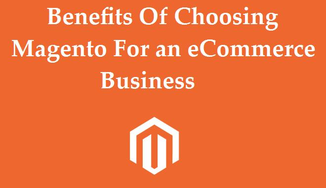 Benefits of choosing magento