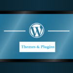 How To Use WordPress Themes And Plugins To Impress Your Visitors