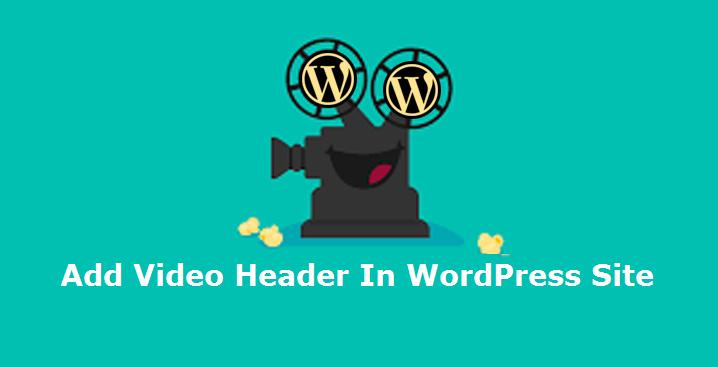 Adding Video Header In WordPress