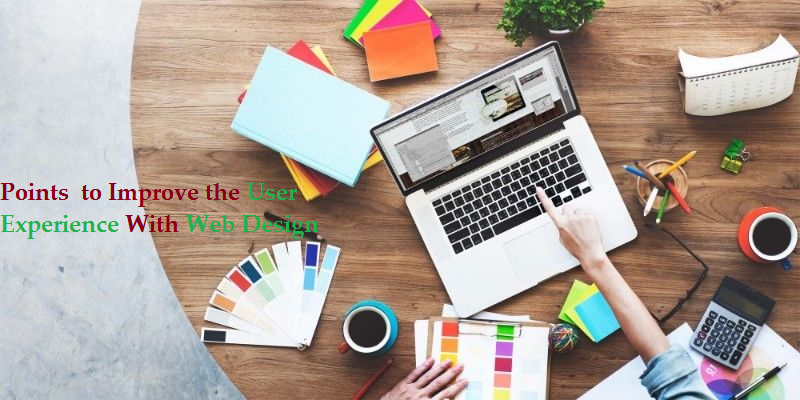 Points to Improve the User Experience With Web Design