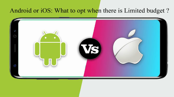 Android or iOS what platform to select when you are on limited budget