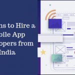 Reasons to Hire a Mobile App Developers from India
