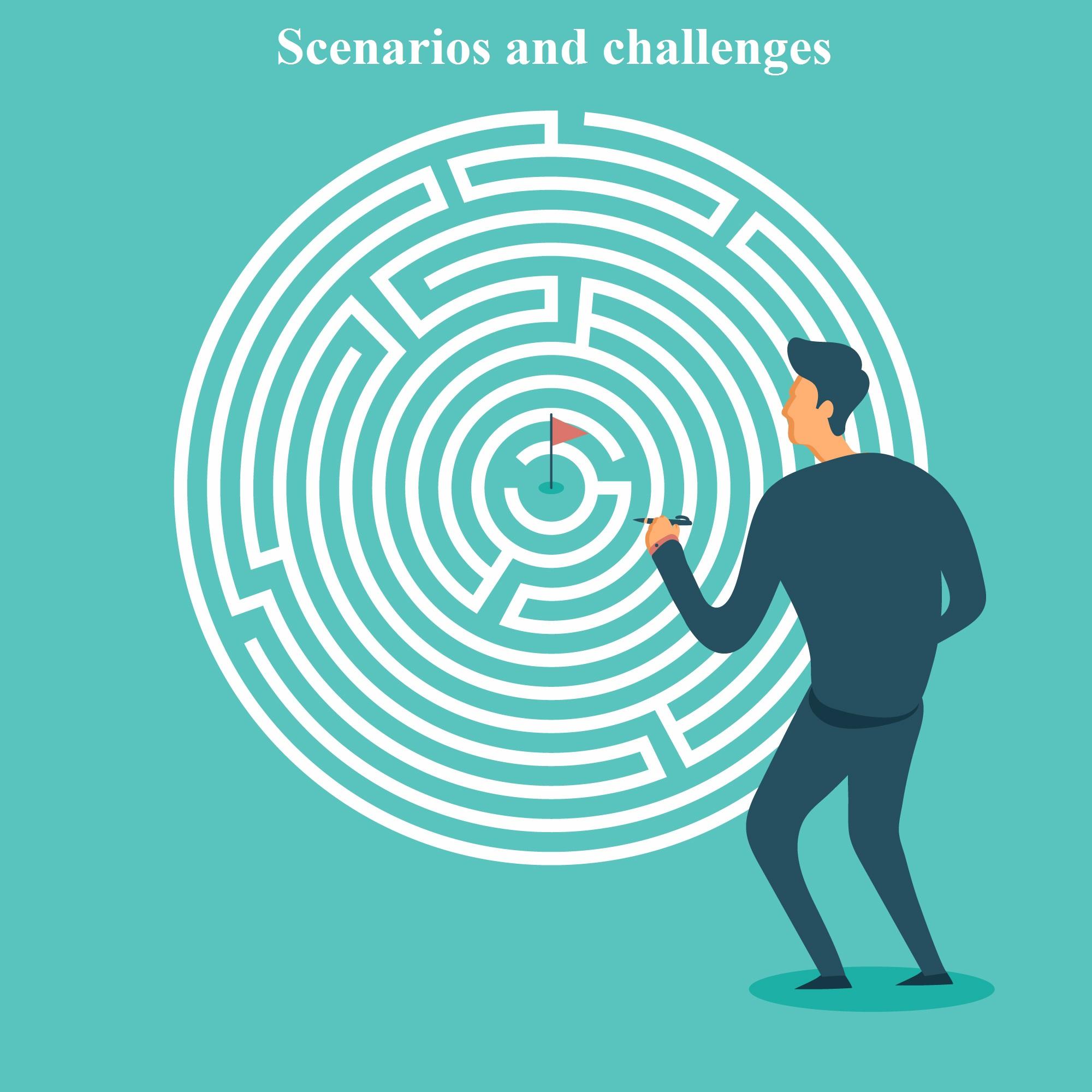 Scenarios and challenges