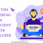 Top Tips For Hiring A Proficient Web Developer